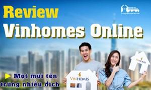 Review Vinhomes Online: Một mũi tên trúng nhiều đích