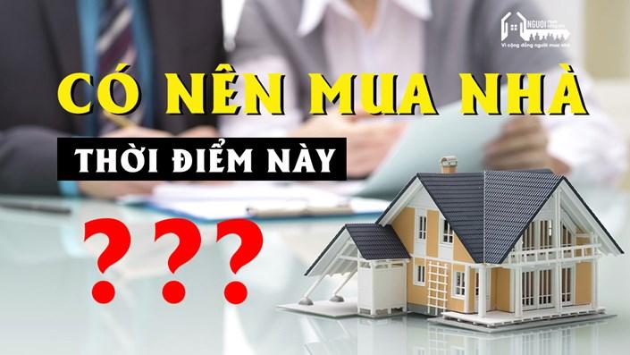THẢO LUẬN | Có nên mua nhà vào thời điểm này? - 1