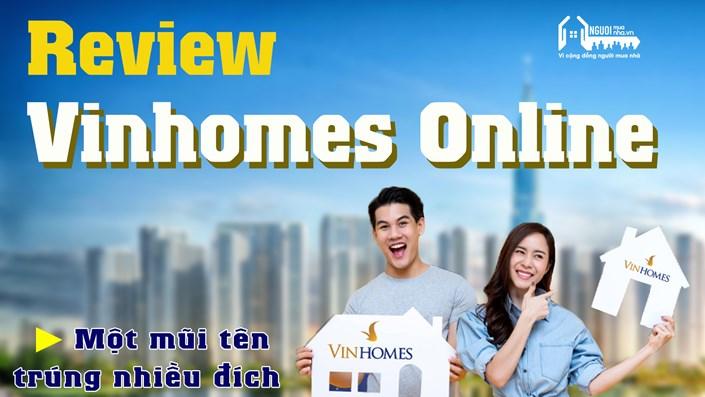 Review Vinhomes Online: Một mũi tên trúng nhiều đích - 1