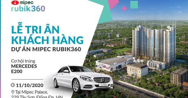 Mipec Rubik360 công bố sự kiện tri ân và bốc thăm may mắn xe Mercedes E200 - 1